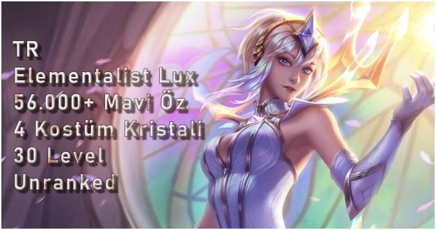 <b>TR</b> Elementalist Lux & 4 Kostüm Kristali & 56.000+ Mavi Öz Unranked Hesap